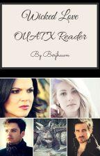 OUAT X Reader - Wicked Love by BerjhawnGideon