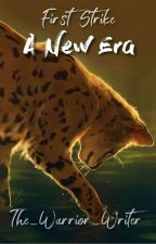 Warriors: A New Era (BOOK 2) by The_Warrior_Writer
