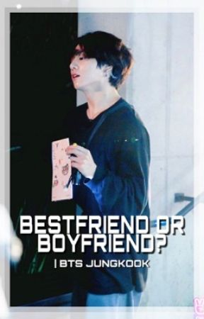 BESTFRIEND OR BOYFRIEND? | JUNGKOOK ✔️  by ultijung