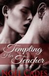 Tempting Her Teacher: Student-Teacher romance cover