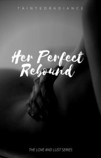 Her Perfect Rebound (LOVE & LUST #1) cover