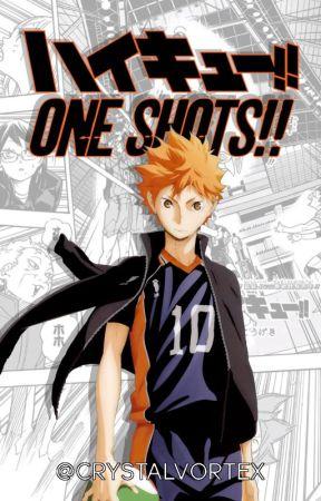 Haikyuu!! One-shots!! by CrystalVortex