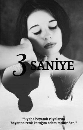 3 SANİYE by BirMavihikayesi