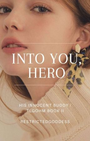 His Innocent Bed Buddy II: Into You, Hero by RestrictedGoddess