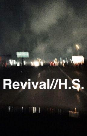 Revival// H.S. by hellahellahello