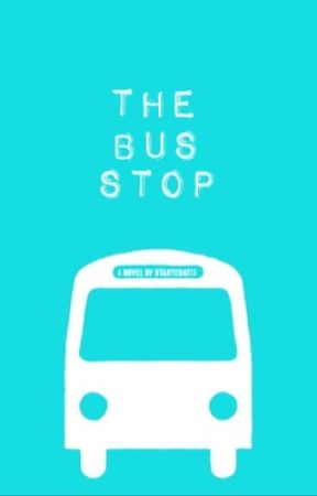 The Bus Stop by startedat13