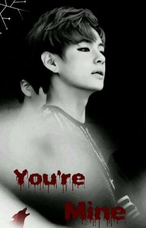 You're mine 》Kim Taehyung by 1neffable_petrichor