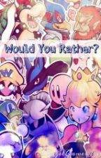 Would You Rather? by AngelGamerLove