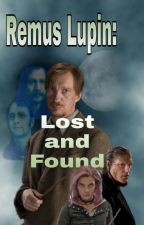 Remus Lupin: Lost and Found by RoseLupin27