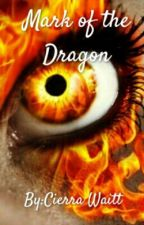 Mark of the Dragon by CierraWaitt9