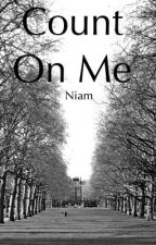 Count On Me | Niam by iusedtogohere