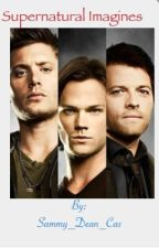 Supernatural Imagines by Sammy_Dean_Cas