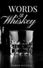 Words & Whiskey by ColourMeSkittlez