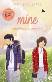 Mine (Sudah tersedia di toko buku)✔ cover
