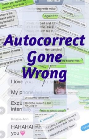 Autocorrect gone wrong! by avae2710