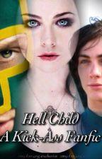 Hell Child ~A Kick-Ass Story~ by xFreexspirit96x