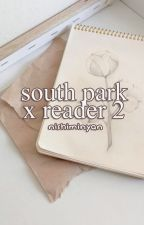 South Park Reader Inserts 2 by nishiminyan