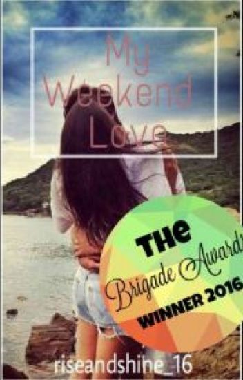 My Weekend Love (First Draft)