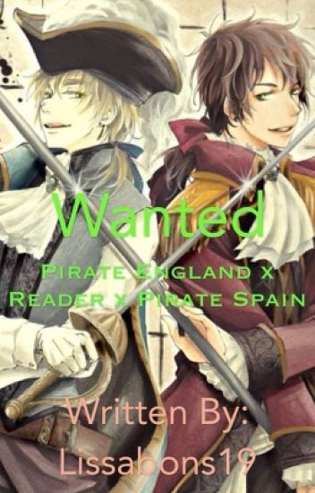 Wanted (pirate England x reader x pirate Spain)