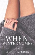 When Winter Comes by kirch_123