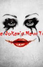 The Joker's New Toy { Wattys 2016} by Beautiful_slut