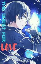 {SAO} Sequel - The Quest For Love (Kirito x Reader) ~ANGST~ by wolf_musix