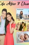 Life after 7yrs (An ALDUB Fanfic) {Completed} cover