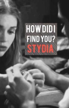 How Did I Find You?    Stydia by lookthatawkwardgirl