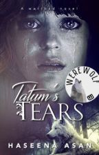 Tatum's Tears | On Hold by Its_Just_A_Heart
