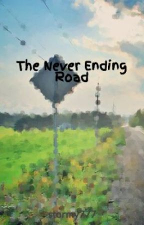 The Never Ending Road by stormy777