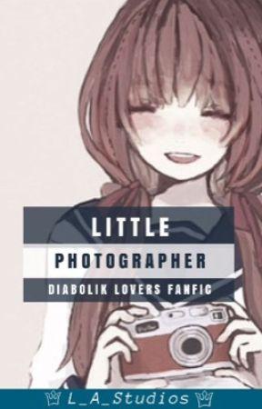 Little Photographer (Diabolik Lovers x Reader) by L_A_Studios