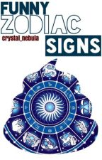 Funny Zodiac Signs {COMPLETED} by crystal_nebula