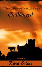 Challenged - Skinwalker Book 2 by KaraOdine1