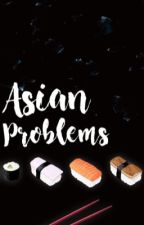 Asian Problems by vychee