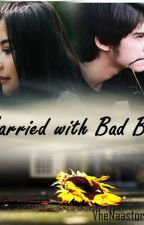Married with Bad Boy by uvilL12