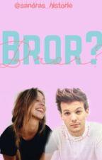 Bror? by louisgirl1501