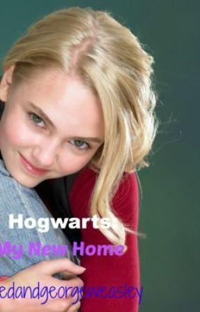 Hogwarts: My New Home (HP FanFic) by fredandgeorgeweasley