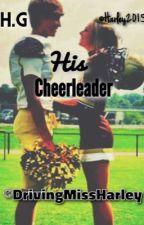 His Cheerleader | H.G. by DrivingMissHarley