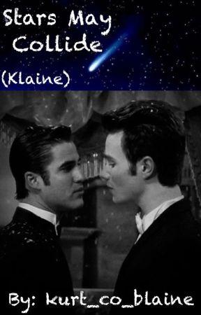 Stars May Collide (Klaine) by kurt_co_blaine