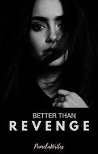 Better Than Revenge by PamelaWrites