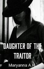 Daughter of the traitor by maariah82