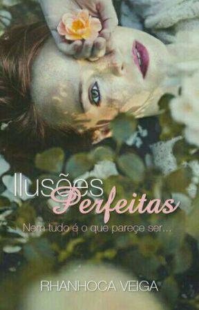 Ilusões Perfeitas by Rhaniarolo