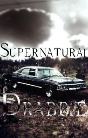 Supernatural Drabble by BringMeSupernatural