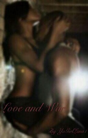 Love and War by YaGirlLena1