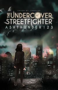 The Undercover Streetfighter✔ {Under Editing} cover