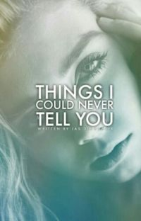 Things I Could Never Tell You cover