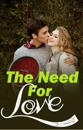The need for love by kitkat3lover