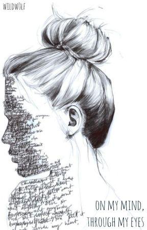 on my mind, through my eyes by wildw0lf
