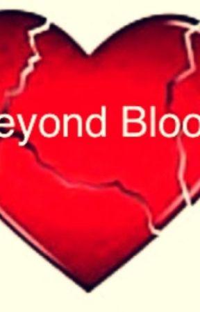 Beyond Blood by darkend_lover17