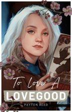 DRUNA: To Love A Lovegood by Jester2Prank